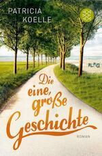 Die eine, große Geschichte - Patricia Koelle (ISBN 9783596296019)