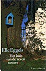 Het huis van de zeven zusters - Elle Eggels (ISBN 9789050001052)