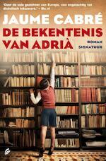 De bekentenis van Adria - Jaume Cabre (ISBN 9789056724184)