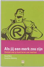 Als jij een merk zou zijn - R. Boer, Amp, W. Welsing (ISBN 9789043011075)