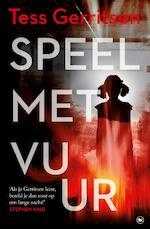 Speel met vuur - Tess Gerritsen (ISBN 9789044351958)