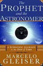 The Prophet & the Astronomer - A Scientific Journey to the End of Time - Marcelo Gleiser (ISBN 9780393049879)