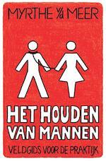 Het houden van mannen - Myrthe van der Meer (ISBN 9789044344400)