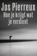 Hoe je krijgt wat je verdient - Jos Pierreux (ISBN 9789460015243)