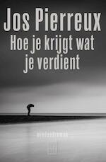 Hoe je krijgt wat je verdient - Jos Pierreux (ISBN 9789460015397)