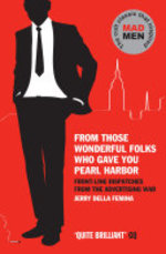From Those Wonderful Folks Who Gave You Pearl Harbor - Jerry Della Femina (ISBN 9781847679536)