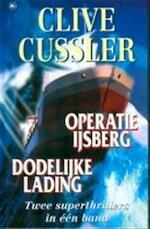 Operatie IJsberg & Dodelijke lading - Clive Cussler (ISBN 9789051084993)