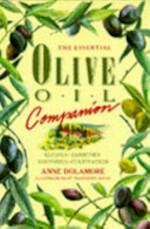The Essential Olive Oil Companion - Anne Dolamore (ISBN 9780948817328)