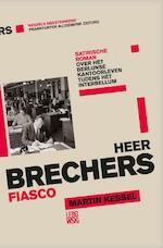 Heer Brechers fiasco - Martin Kessel (ISBN 9789048841547)