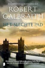 Het slechte pad - Robert Galbraith (ISBN 9789022580899)