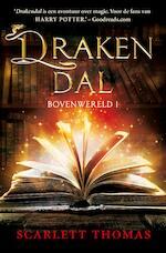 Bovenwereld 1 - Drakendal - Scarlett Thomas (ISBN 9789026142857)