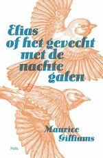 Elias of het gevecht met de nachtegalen - Maurice Gilliams (ISBN 9789463100984)