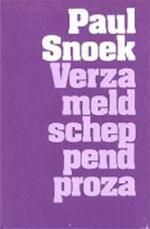 Verzameld scheppend proza - Snoek (ISBN 9789022309575)