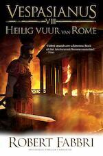 Heilig vuur van Rome - Robert Fabbri (ISBN 9789045215365)