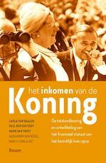 Het inkomen van de Koning - Carla van Baalen, Paul Bovend'eert, Mark van Twist, Alexander van Kessel, Nancy Chin-A-Fat (ISBN 9789024422395)
