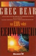 Eeuwigheid - Greg Bear, Thomas Wintner (ISBN 9789029043731)