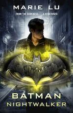 Batman: Nightwalker (DC Icons series) - Marie Lu (ISBN 9780141386836)