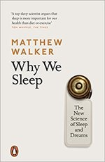 Why We Sleep - Matthew Walker (ISBN 9780141983769)