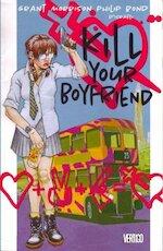 Kill your boyfriend - Grant Morrison, Philip Bond, Daniel Vozzo D'Israeli (ISBN 156389453x)