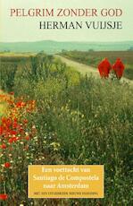 Pelgrim zonder god - Herman Vuijsje (ISBN 9789038926476)