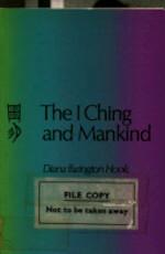 The I Ching and Mankind - Diana Ffarington Hook (ISBN 9780710080592)