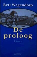 De proloog - Bert Wagendorp (ISBN 9789025412241)
