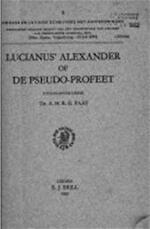Lucianus' Alexander, of De pseudo-profeet - Lucianus (Samosatenus.), A.H.R.E. Paap