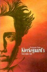 Kierkegaard's Socratic Art