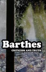 Criticism and Truth - Roland Barthes (ISBN 9780826477071)