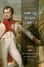 Koning, keizer, admiraal - Wilfried Uitterhoeve (ISBN 9789460040450)