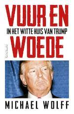 Vuur en woede - Michael Wolff (ISBN 9789044637441)