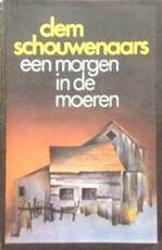 Een morgen in de moeren - Clem Schouwenaars (ISBN 9789031004843)