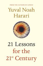 21 Lessons for the 21st Century - Yuval Noah Harari (ISBN 9781787330870)