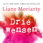 Drie wensen - Liane Moriarty (ISBN 9789046171486)