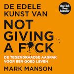 De edele kunst van not giving a f*ck - Mark Manson (ISBN 9789046171813)