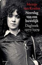 Neerslag van een huwelijk - Mensje van Keulen (ISBN 9789025452223)