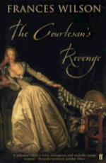 The Courtesan's Revenge - Frances Wilson (ISBN 9780571205240)