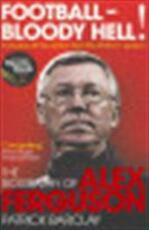 Football - Bloody Hell! - Patrick Barclay (ISBN 9780224083072)