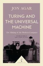Turing and the Universal Machine - Jon Agar (ISBN 9781785782381)
