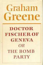 Doctor Fischer of Geneva - Graham Greene (ISBN 9780671254674)