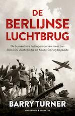 De Berlijnse luchtbrug - Barry Turner (ISBN 9789045213477)