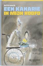 Een kanarie in mijn hoofd - Ed Franck (ISBN 9789059083820)