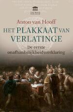 Het Plakkaat van Verlatinge - Anton van Hooff (ISBN 9789401913119)