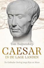 Caesar in de Lage Landen - Tom Buijtendorp (ISBN 9789401913898)