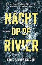Nacht op de rivier - Erica Ferencik (ISBN 9789024581870)