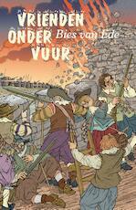 Vrienden onder vuur - Bies van Ede (ISBN 9789401913911)