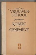 Vrouwenschool, waarin opgenomen Robert en Geneviève. Vertaling Jef Last - André Gide