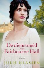 De dienstmeid van Fairbourne hall - Julie Klassen (ISBN 9789043530132)
