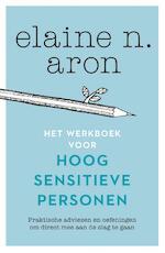 Het werkboek voor Hoog Sensitieve Personen - Elaine N. Aron (ISBN 9789400510333)