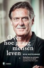Over hoe graag mensen leven - Wim Dr. Distelmans, Anna Luyten (ISBN 9789089317926)